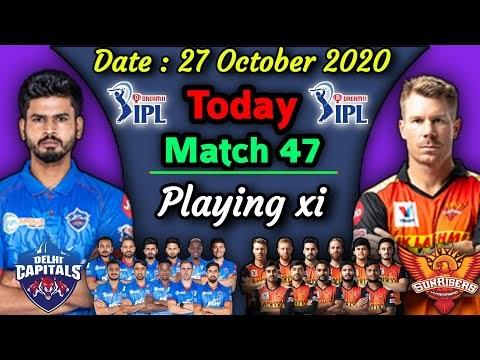 IPL 2020 - Match 47 | Delhi Capitals vs Sunrisers Hyderabad Playing xi | SRH vs DC Match Playing 11