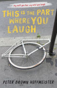 Title: This is the Part Where You Laugh, Author: Peter Brown Hoffmeister