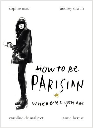 Couverture How to be Parisian wherever you are