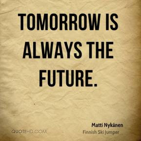 Tomorrow Quotes Page 13 Quotehd