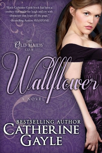 Wallflower (The Old Maids' Club, Book 1) by Catherine Gayle
