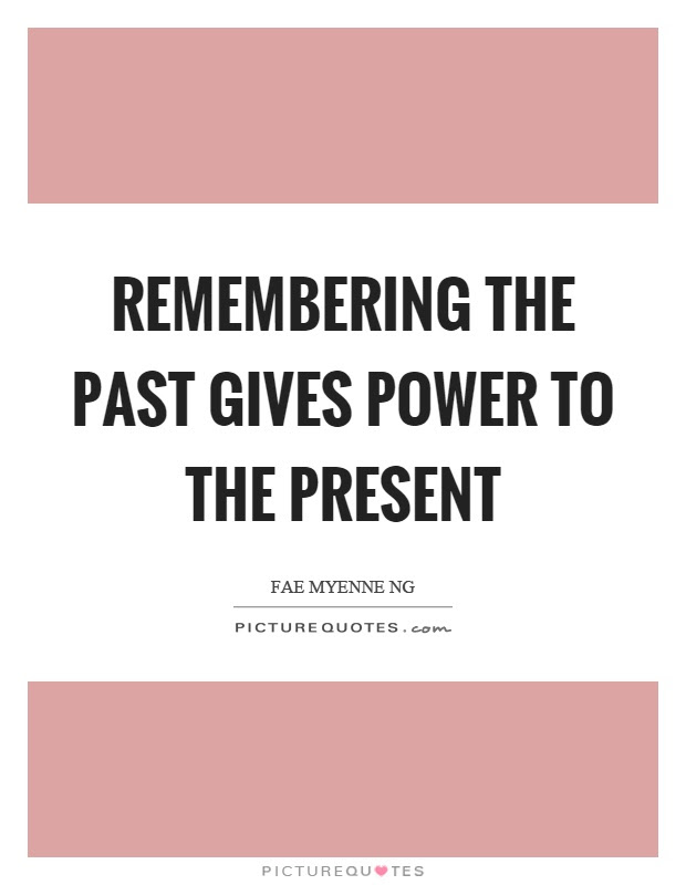 Remembering The Past Quotes Sayings Remembering The Past Picture