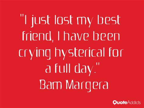 I Lost My Good Friend Quotes