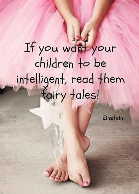 If You Want Your Children To Be Intelligent Read Them Fairy