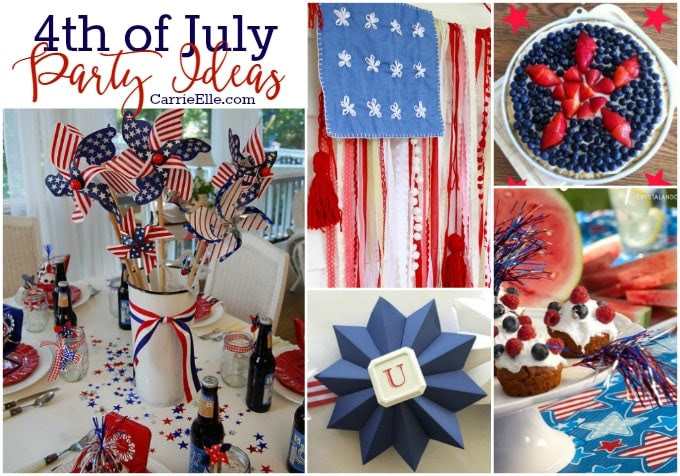 4th Of July Party Ideas Carrie Elle