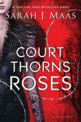 Title: A Court of Thorns and Roses (Court of Thorns and Roses Series #1), Author: Sarah J. Maas