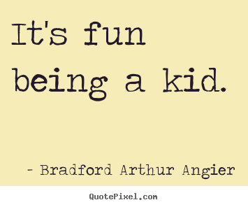 Funny Quotes About Being A Kid Again