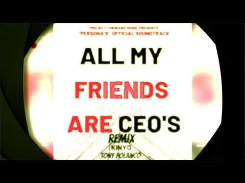 All My Friends Are CEO's (Official Audio) (feat. TONY POLANCO) [Remix]