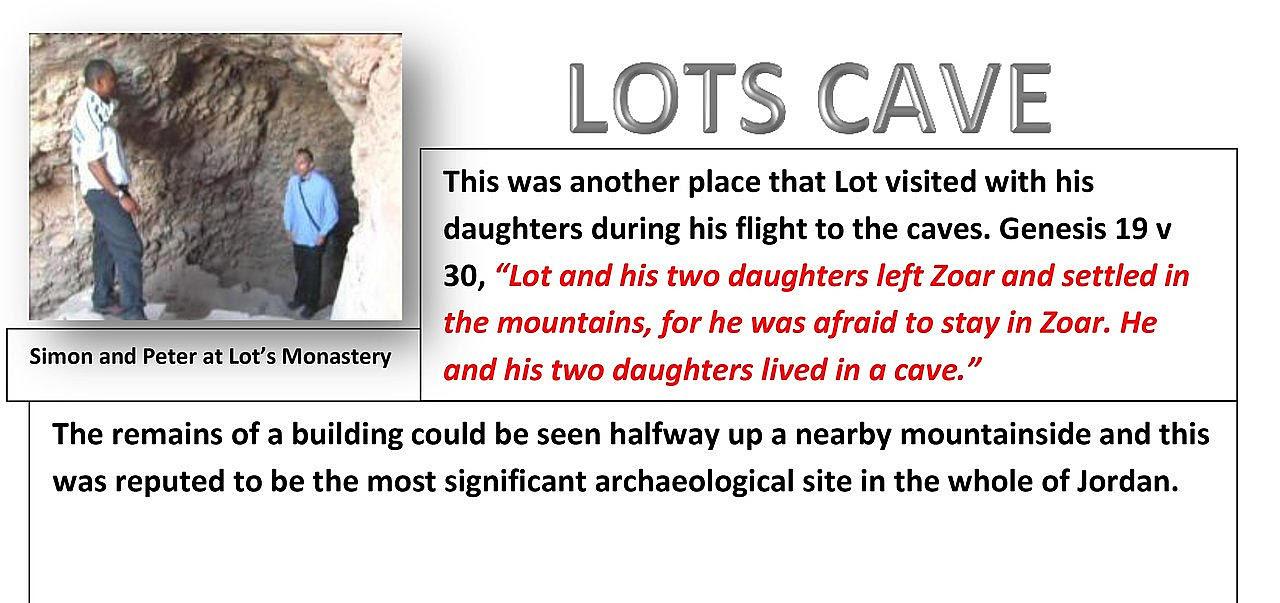 Here is Lots Cave. As told in Genesis 19:30.