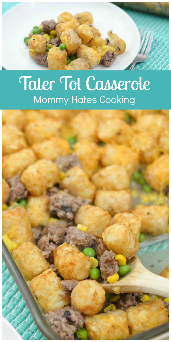 Easy Tater Tot Casserole - Mommy Hates Cooking