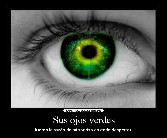Sus Ojos Verdes Desmotivaciones