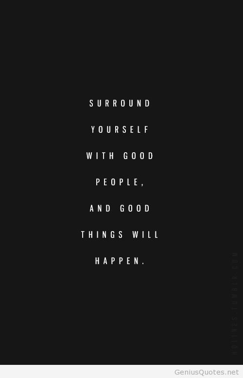 Quotes About Surround Yourself With People 164 Quotes