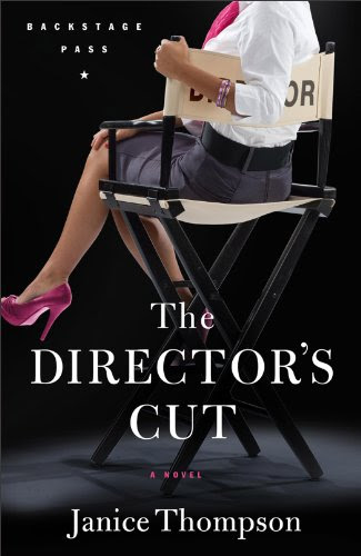The Director's Cut, A Novel (Backstage Pass) by Janice Thompson