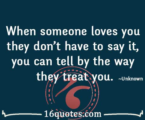 When Someone Loves You They Dont Have To Say It Action Quote
