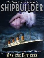 Cover for 'The Time Travel Journals: Shipbuilder'