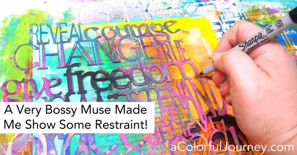 http://acolorfuljourney.com/using-gelli-print-bossy-muse-made-me-show-some-restraint/