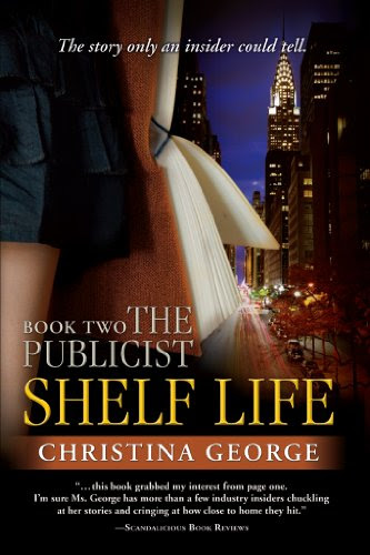 Shelf Life:The Publicist - Book Two by Christina George