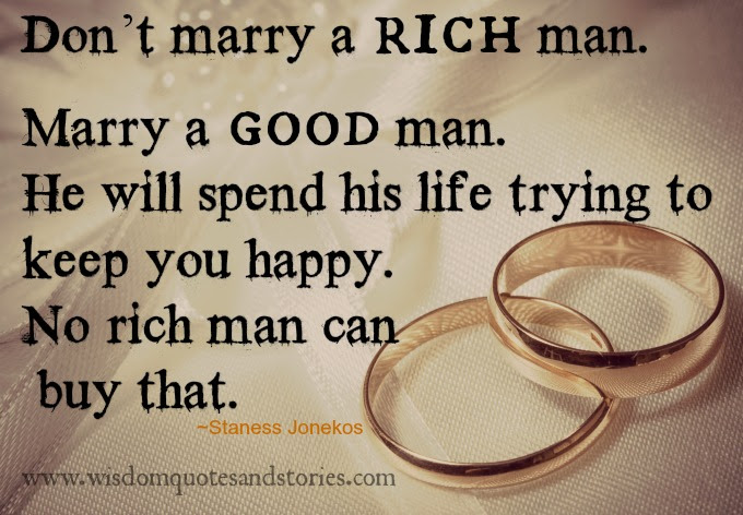 Marry A Good Man And Not Rich Man Wisdom Quotes Stories