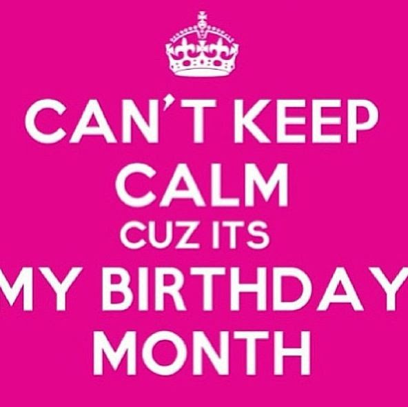 Quotes Keep Calm Its My Birthday Month Archidev