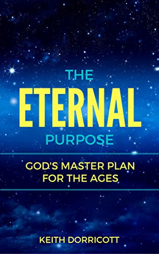 The Eternal Purpose: God's Master Plan For The Ages