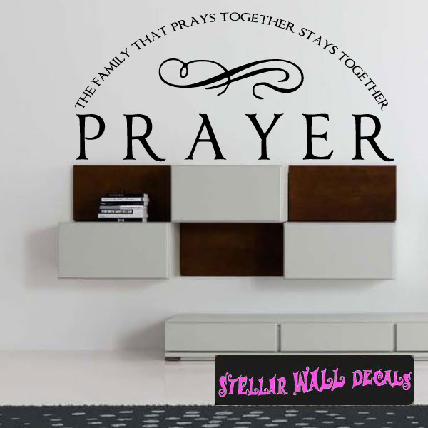 Prayer The Family That Prays Together Stays Together Family Wall