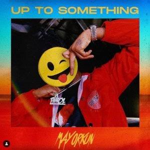 [MUSIC] Mayorkun – Up To Something