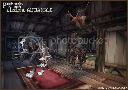 Postcards of Azeroth: Alpha Male, by Rioriel Ail'thera of theshatar.eu