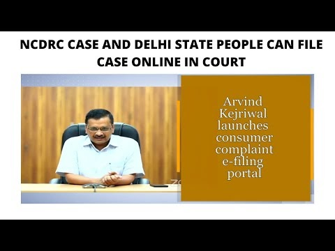 DELHI CONSUMER SERVICE ONLINE | NCDRC CASE AND DELHI STATE PEOPLE CAN FILE CASE ONLINE IN COURT