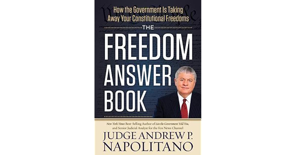 The Freedom Answer Book How The Government Is Taking Away Your Constitutional Freedoms