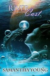River Cast (The Tale of Lunarmorte #2)
