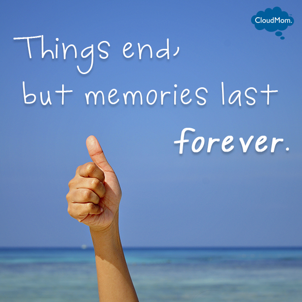 Things End But Memories Last Forever Quotes