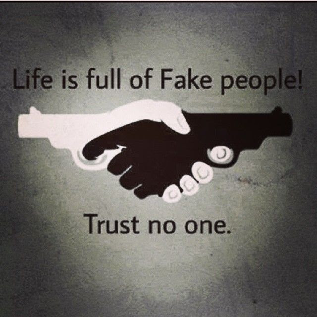 Life Is Full Of Fake People Trust No One Pictures Photos And