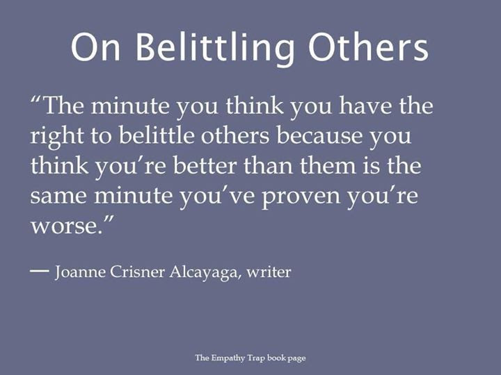 Quotes About Belittling Other 25 Quotes