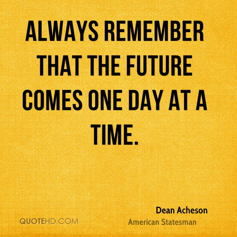 Dean Acheson Time Quotes Quotehd