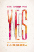 http://www.barnesandnoble.com/w/the-word-for-yes-claire-needell/1121996226?ean=9780062360496