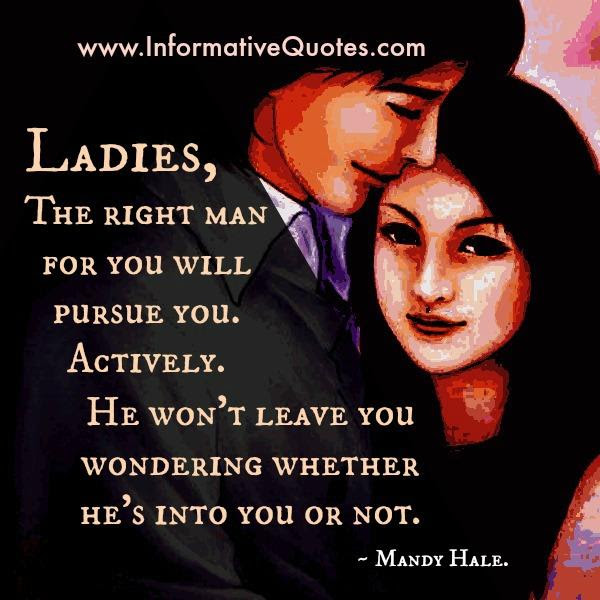 The Right Man For You Will Pursue You Informative Quotes