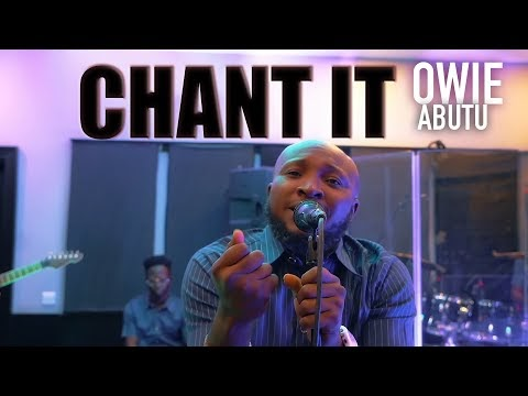 Lyrics: Owie Abutu - Chant It