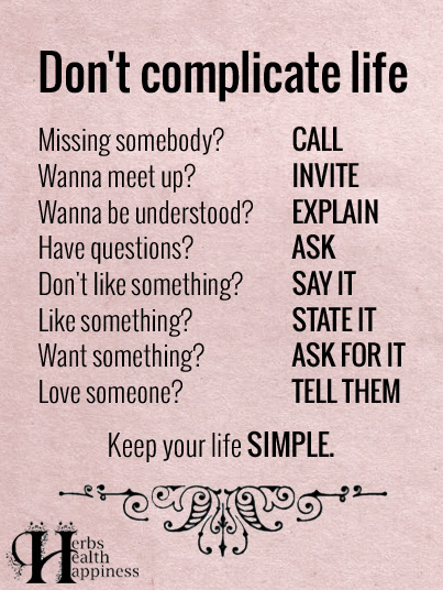 Don T Complicate Life O Eminently Quotable Quotes Funny