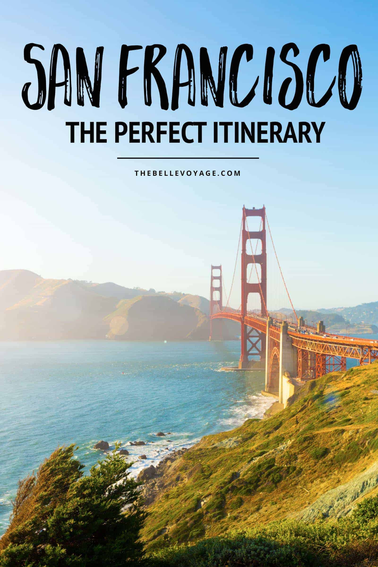 San Francisco - The Perfect Itinerary For First-Timers ...