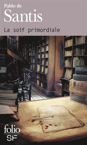 http://lesvictimesdelouve.blogspot.fr/2014/12/la-soif-primordiale-de-pablo-de-santis.html