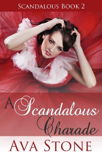A Scandalous Charade (Scandalous Series, BOOK 2) by Ava Stone