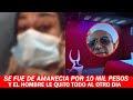 Se Fue De Amanecia Por 10 Mil Pesos Y Al Otro Dia Le Quito Todo