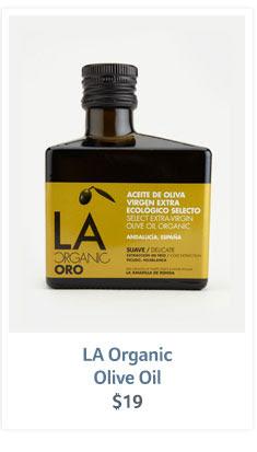 LA Organic Olive Oil $19