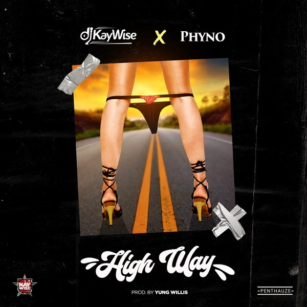 "DJ Kaywise x Phyno – ""High Way"""