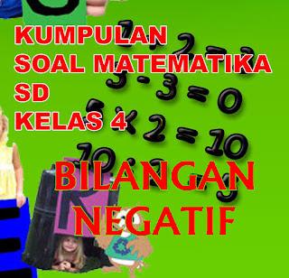 DOWNLOAD CONTOH SOAL LATIHAN MATEMATIKA SD KELAS 4 BILANGAN NEGATIF