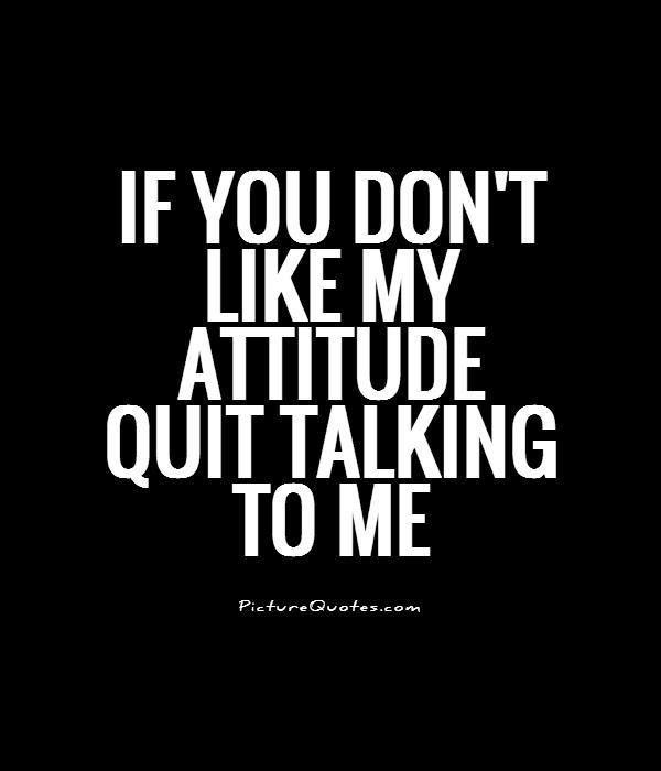 Attitude Quotes Attitude Sayings Attitude Picture Quotes