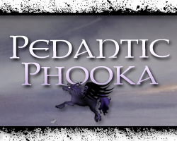 Pedantic Phooka button by parajunkee