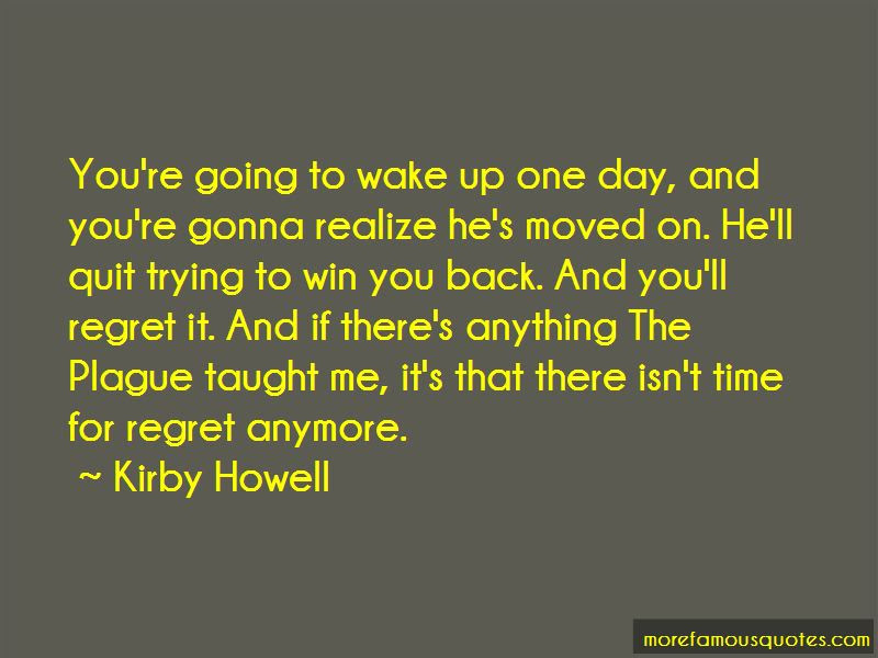 Quotes About Youll Regret Top 49 Youll Regret Quotes From Famous