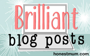 Brilliant blog posts @ HonestMum