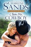 Claim Me, Cowboy (2015 Montana Born Rodeo) - Charlene Sands